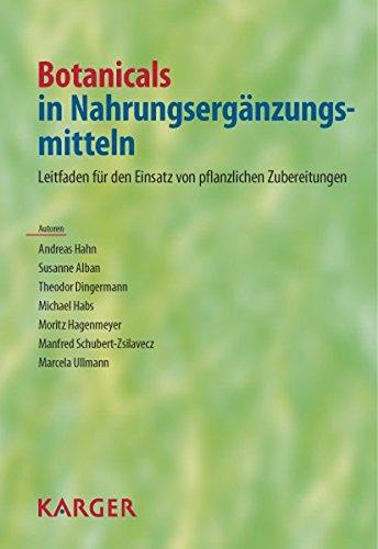 Botanicals in Nahrungsergaenzungsmitteln: Leitfaden zum Einsatz von pflanzlichen Zubereitungen - A. Hahn; S. Alban; T. Dingermann; M. Habs; M. Hagenmeyer; M. Schubert-Zsilavecz; M. Ullmann
