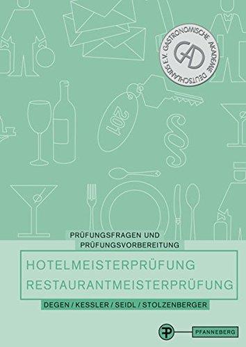 9783805704908: Pr�fungsfragen und Pr�fungsvorbereitung f�r die Hotelmeisterpr�fung und die Restaurantmeisterpr�fung