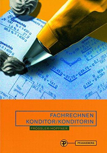 9783805705059: Fachrechnen Konditor Konditorin. In Schule, Praxis und Prüfung. (Lernmaterialien)