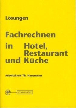 9783805705561: Fachrechnen in Hotel, Restaurant u. Küche. Lösungen