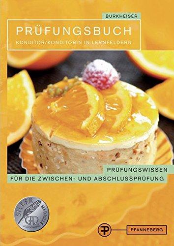 9783805706452: Pr�fungsbuch Konditor/Konditorin in Lernfeldern: Pr�fungswissen f�r die Zwischen- und Abschlusspr�fung