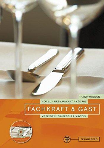 Fachkraft & Gast - Grüner, Hermann; Kessler, Thomas; Krödel, Conrad; Metz, Reinhold