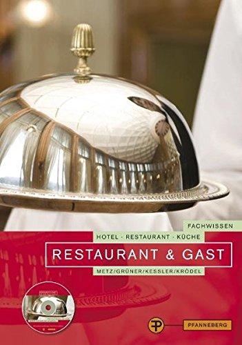 Restaurant & Gast: Fachwissen Hotel, Restaurant, Küche - Grüner, Hermann; Kessler, Thomas; Krödel, Conrad; Metz, Reinhold