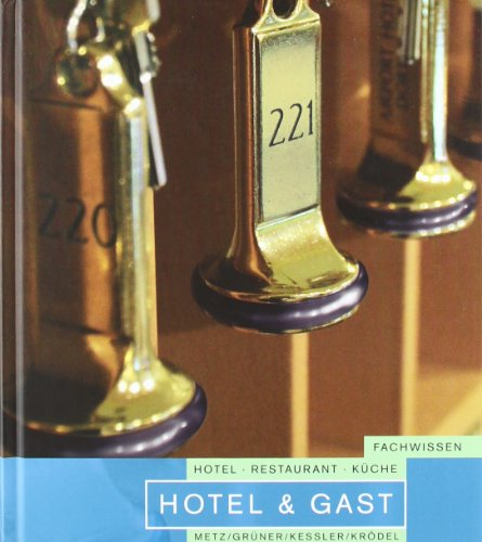 Hotel und Gast - Grüner, Hermann; Kessler, Thomas; Krödel, Conrad; Metz, Reinhold