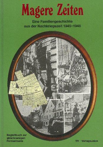 9783805814676: Magere Zeiten: Eine Familiengeschichte aus der Nachkriegszeit 1945-1948 : nach der gleichnamigen SWF-Fernsehserie