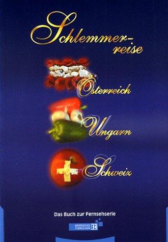 9783805834964: Schlemmerreise Österreich, Ungarn, Schweiz.