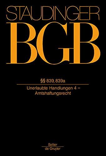 9783805910507: J. von Staudingers Kommentar zum Bürgerlichen Gesetzbuch mit Einführungsgesetz und Nebengesetzen: Buch 2: Recht der Schuldverhaltnisse: Sections 839, 839a (German Edition)