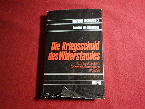 9783806106602: Die Kriegsschuld des Widerstandes: Aus brit. Geheimdokumenten 1938/39 (German Edition)