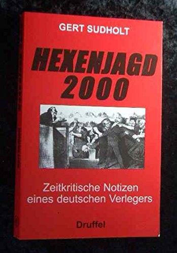 9783806111408: Hexenjagd 2000: Zeitkritische Notizen eines deutschen Verlegers (Livre en allemand)