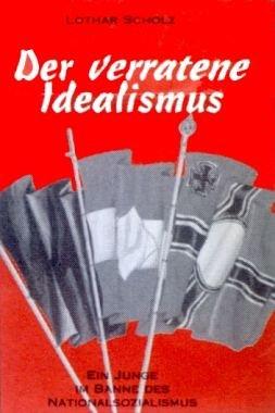 Der verratene Idealismus: Ein Junge im Banne: Lothar Scholz