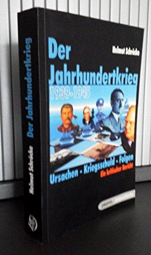 Der Jahrhundertkrieg 1939-1945: Schröcke, Helmut