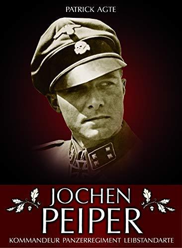 Jochen Peiper: Komandeur Panzerregiment Leibstandarte [Oct 30,