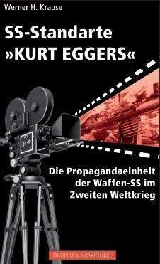 SS-Standarte 'Kurt Eggers' - Die Propagandaeinheit der