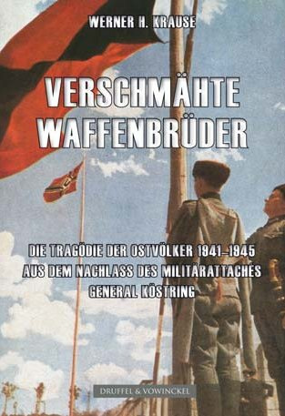 Verschmähte Waffenbrüder: Die Tragödie der Ostvölker 1941-1945.: Werner H. Krause