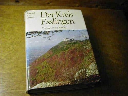 Der Kreis Esslingen. [Hrsg.: Landkreis Esslingen. Red.: Fauser, Kurt:
