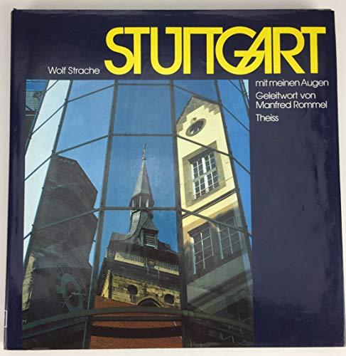 Stuttgart mit meinen Augen / Wolf Strache.: Strache, Wolf:
