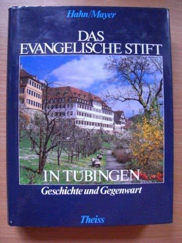 Das Evangelische Stift in Tubingen: Geschichte und Gegenwart : zwischen Weltgeist und Frommigkeit (...