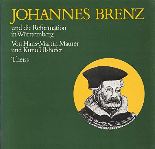 9783806203950: Johannes Brenz und die Reformation in Württemberg