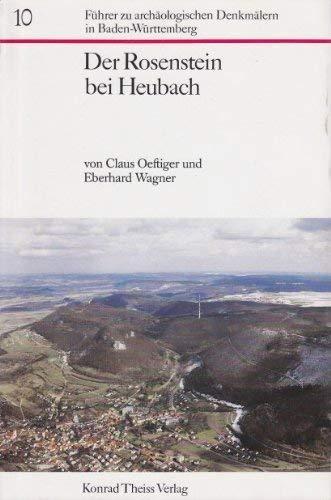 Der Rosenstein bei Heubach (Fu?hrer zu archa?ologischen Denkma?lern in Baden-Wu?rttemberg) (German Edition)