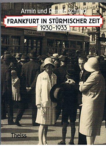 9783806205268: Frankfurt in stürmischer Zeit: 1930-1933