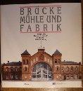 9783806208412: Brücke, Mühle und Fabrik: Technische Kulturdenkmale in Baden-Württemberg (Industriearchäologie in Baden-Württemberg) (German Edition)