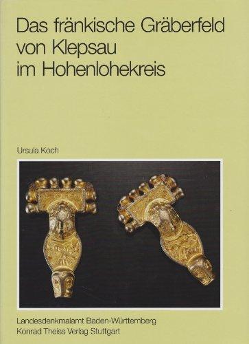 9783806208528: Das fränkische Gräberfeld von Klepsau im Hohenlohekreis (Forschungen und Berichte zur Vor- und Frühgeschichte in Baden-Württemberg)