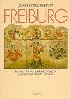 Geschichte der Stadt Freiburg im Breisgau (3: Haumann, Heiko /
