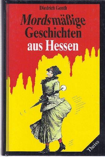 9783806208795: Mordsmässige Geschichten aus Hessen