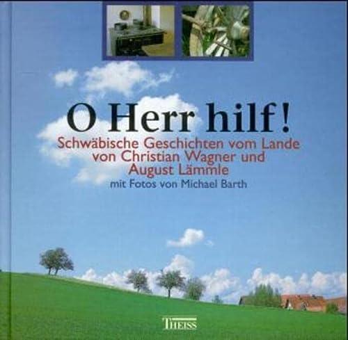 9783806214031: O Herr hilf. Schw�bische Geschichten vom Lande.