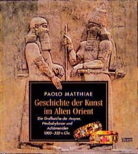 Geschichte der Kunst im Alten Orient. (3806214379) by Paolo Matthiae