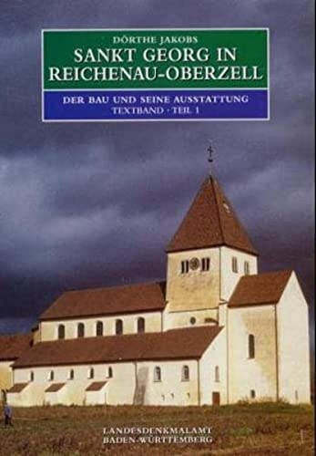 9783806214628: Sankt Georg in Reichenau-Oberzell: Der Bau und seine Ausstattung, Bestand, Ver�nderungen, Restaurierungsgeschichte (Forschungen und Berichte der Bau- und Kunstdenkmalpflege in Baden-W�rttemberg)