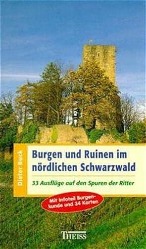 9783806216011: Burgen und Ruinen im nördlichen Schwarzwald. 33 Ausflüge auf den Spuren der Ritter.
