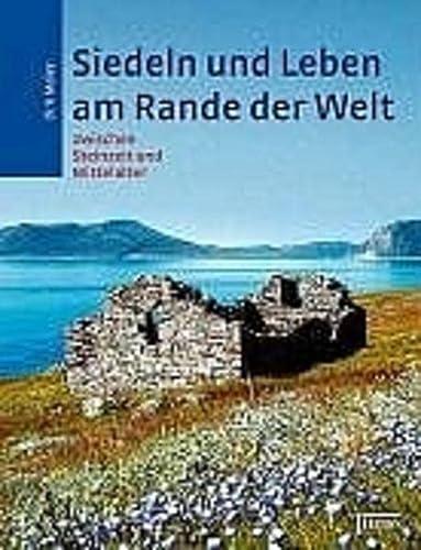 9783806218466: Siedeln und Leben am Rande der Welt.