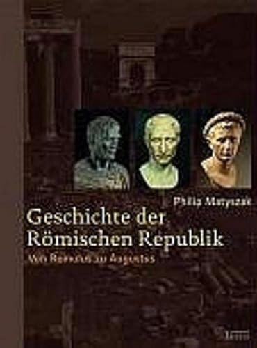9783806218725: Geschichte der R�mischen Republik: Von Romulus zu Augustus