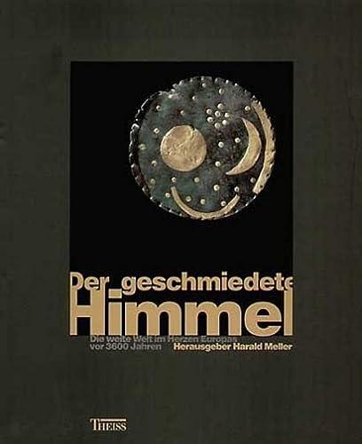 Der geschmiedete Himmel. Die weite Welt im: Meller, Harald (Hrsg.):