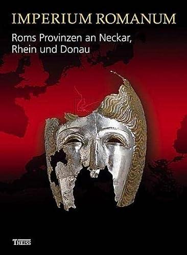 Imperium Romanum. Roms Provinzen an Neckar, Rhein und Donau.: Arch�ologische Landesmuseum ...
