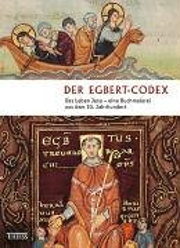 Der Egbert-Codex. Das Leben Jesu - Ein Höhepunkt der Buchmalerei vor 1000 Jahren [Gebundene Ausgabe...