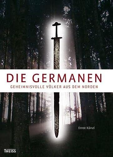 9783806220360: Die Germanen: Geheimnisvolle Völker aus dem Norden
