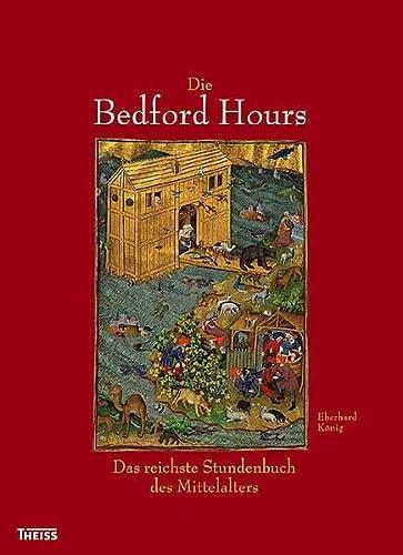 Die Bedford Hours: Das Reichste Stundenbuch des Mittelalters: Konig, Eberhard