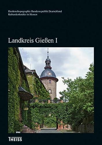Kulturdenkmäler in Hessen. Landkreis Gießen I