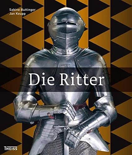 Die Ritter [Hardcover] Sabine Buttinger and Jan Keupp