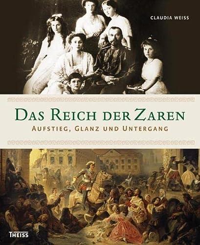 Das Reich der Zaren. Aufstieg, Glanz und Untergang. - Claudia Weiss.