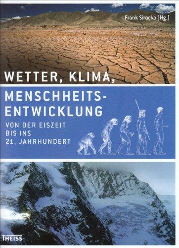 9783806222685: Wetter, Klima, Menschheitsentwicklung: Von der Eiszeit bis ins 21. Jahrhundert