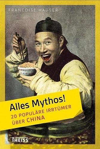 9783806223903: Alles Mythos! 20 populäre Irrtümer über China