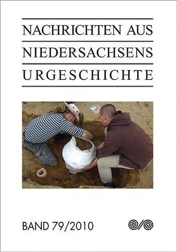 Nachrichten aus Niedersachsens Urgeschichte, Band 79, 2010