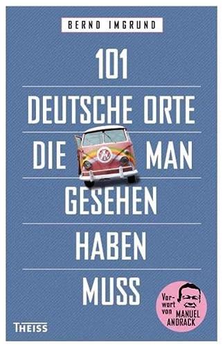 9783806224672: 101 deutsche Orte, die man gesehen haben muss