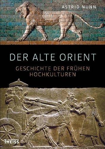 9783806225600: Der Alte Orient: Geschichte und Archäologie
