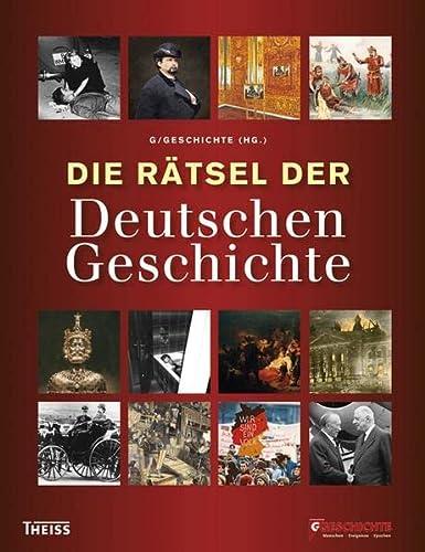 9783806226034: Die Rätsel der Deutschen Geschichte