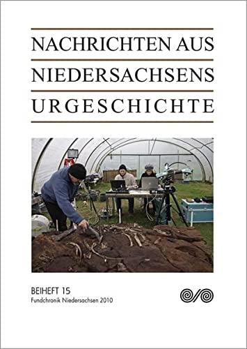 9783806226898: Nachrichten aus Niedersachsens Urgeschichte. Beiheft 15: Fundchronik Niedersachsen 2010