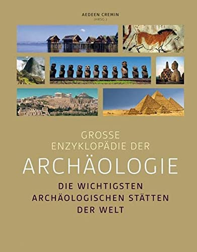 9783806227536: Gro�e Enzyklop�die der Arch�ologie: Die wichtigsten arch�ologischen St�tten der Welt